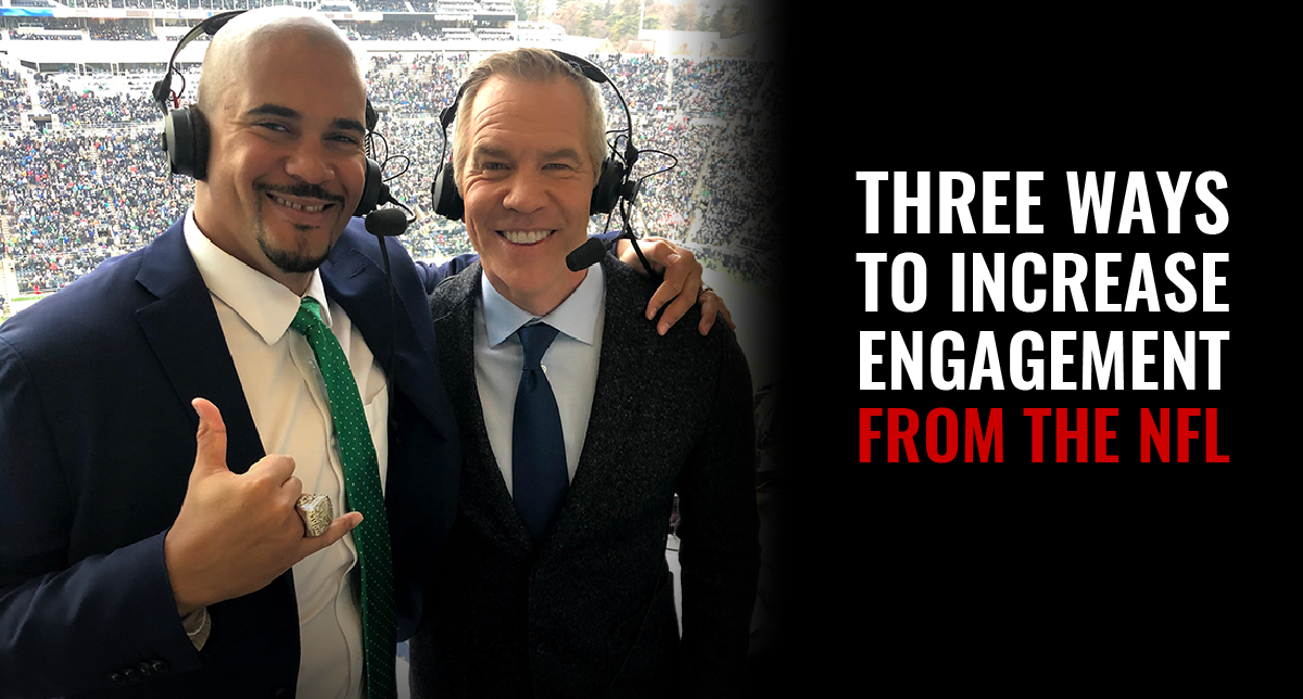 Three Ways To Increase Engagement From the NFL